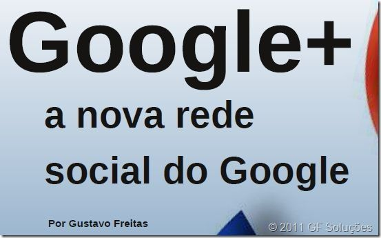 google plus a nova rede social do google