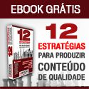 Lançamento do e-book colaborativo 12 estratégias para produzir conteúdo de qualidade