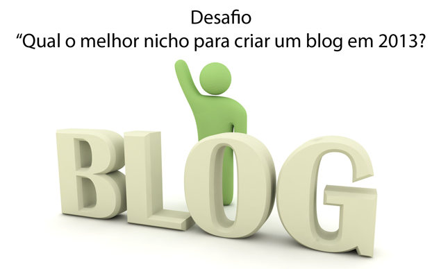 Qual o melhor nicho para criar um blog em 2013? 5