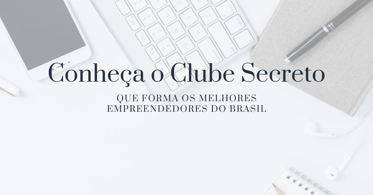 """Conheça o """"clube secreto"""" que forma os melhores empreendedores digitais"""