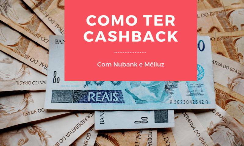 Como ter cashback utilizando o cartão Nubank 9