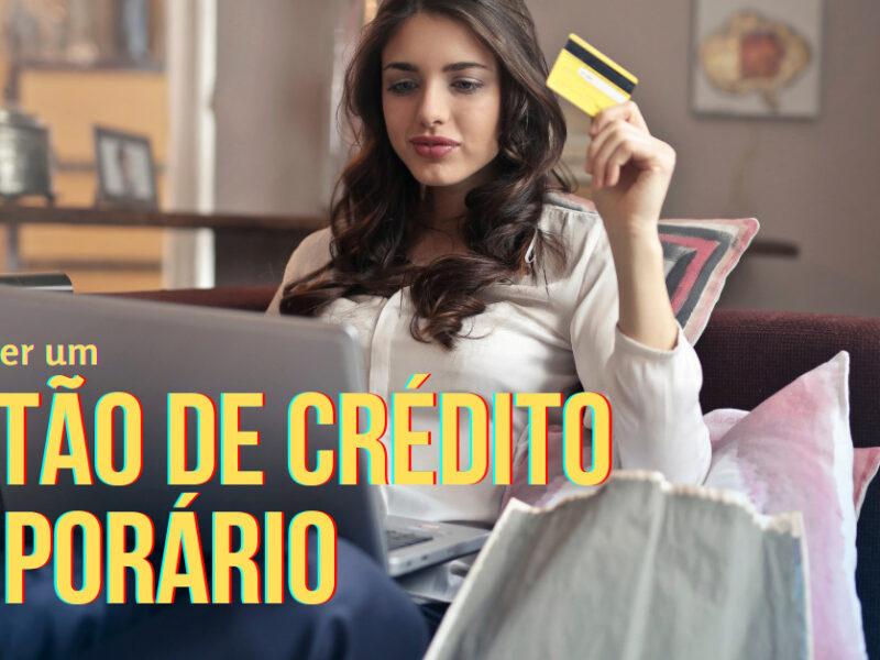 como fazer cartão de crédito temporário